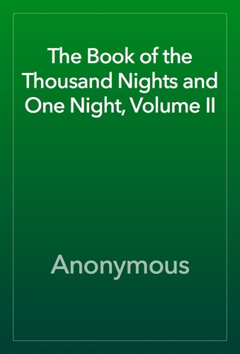 Anonymous - The Book of the Thousand Nights and One Night, Volume II