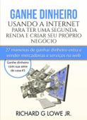 Ganhe dinheiro usando a Internet para ter uma segunda renda e criar seu próprio negócio Book Cover