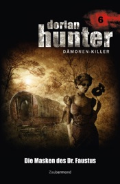 Download and Read Online Dorian Hunter 6 - Die Masken des Dr. Faustus