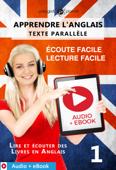 Apprendre l'anglais - Texte parallèle : Écoute facile - Lecture facile : Audio + eBook N° 1