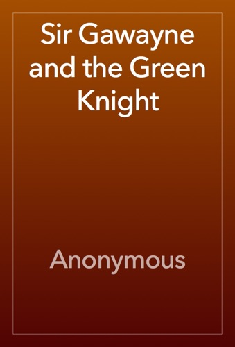 Anonymous - Sir Gawayne and the Green Knight