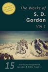 The Works Of S D Gordon Vol 1 15-in-1 Quiet Talks On Prayer Quiet Talks On Power Quiet Talks On Service And More