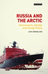 Russia And The Arctic  Environment Identity And Foreign Policy