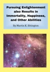 Pursuing Enlightenment Also Results In Immortality Happiness And Other Abilities