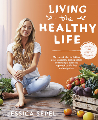 Living the Healthy Life - Jessica Sepel book