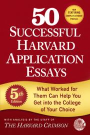 50 Successful Harvard Application Essays, 5th Edition
