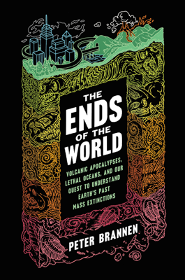 The Ends of the World - Peter Brannen book