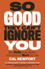 Cal Newport - So Good They Can't Ignore You artwork