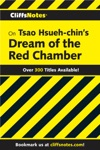 CliffsNotes On Hsueh-chins Dream Of The Red Chamber