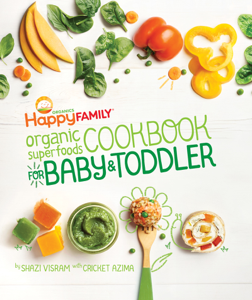 The Happy Family Organic Superfoods Cookbook For Baby & Toddler Book Cover