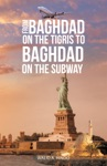 From Baghdad On The Tigris To Baghdad On The Subway