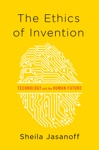 The Ethics Of Invention Technology And The Human Future