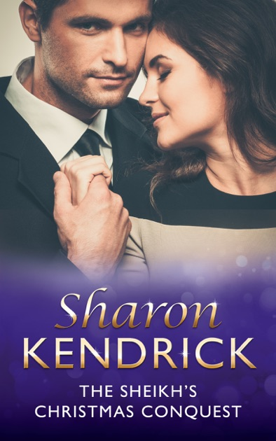 The Sheikh's Christmas Conquest by Sharon Kendrick on Apple Books