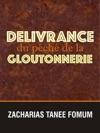 Dlivrance Du Pch De La Gloutonnerie
