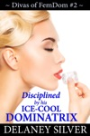 Disciplined By His Ice-Cool Dominatrix
