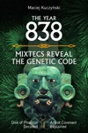 The Year 838 Mixtecs Reveal The Genetic Code With Disc Of Phaistos Decoded And The Ark Of Covenant Explained