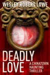 Deadly Love - A Chinatown Haunting Parnormal Thriller
