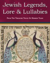 Jewish Legends Lore And Lullabies From The Treasure Trove Of Hebrew Tales