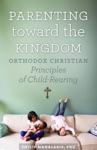 Parenting Toward The Kingdom