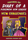 Diary of a Pokemon Gym Leader: New Challengers (Unofficial Pokemon Book)