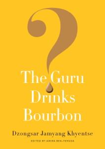 The Guru Drinks Bourbon? Book Cover
