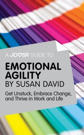 A JOOSR GUIDE TO... EMOTIONAL AGILITY BY SUSAN DAVID