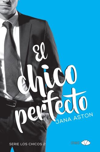 Jana Aston - El chico perfecto