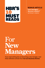 """HBR's 10 Must Reads for New Managers (with bonus article """"How Managers Become Leaders"""" by Michael D. Watkins) (HBR's 10 Must Reads) book"""