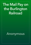 The Mail Pay On The Burlington Railroad