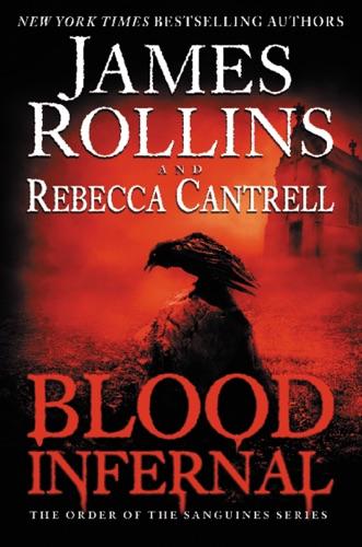 James Rollins & Rebecca Cantrell - Blood Infernal