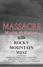 Massacre, Murder, and Mayhem in the Rocky Mountain West