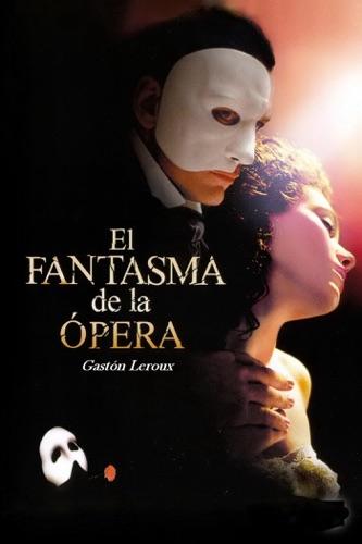 Gaston Leroux - El fantasma de la ópera