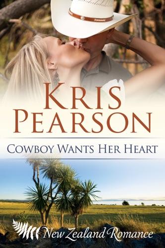 Cowboy Wants Her Heart - Kris Pearson - Kris Pearson