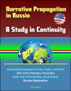 Narrative Propagation In Russia A Study In Continuity - Censorship Employed By Tsars Stalin And Putin 2014 Sochi Olympics Pussy Riot Putin Cult Of Personality Great Russia Russian Nationalism
