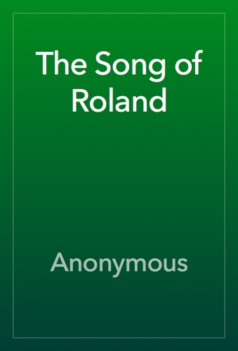 Anonymous - The Song of Roland