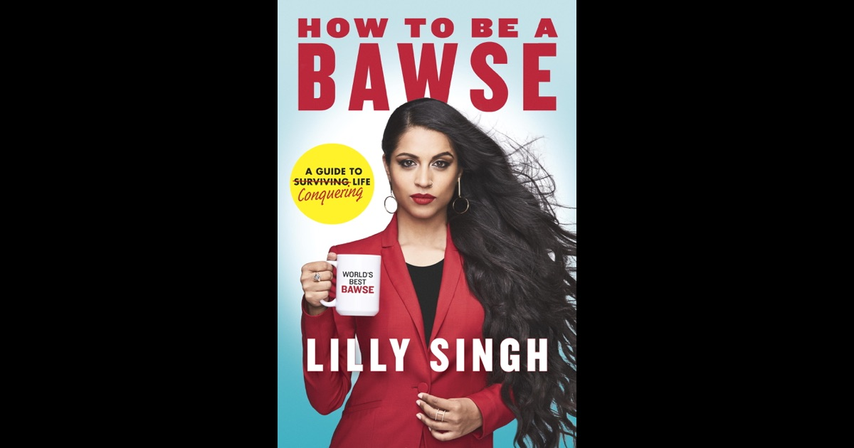 How To Be A Bawse Written and Read by Lilly Singh