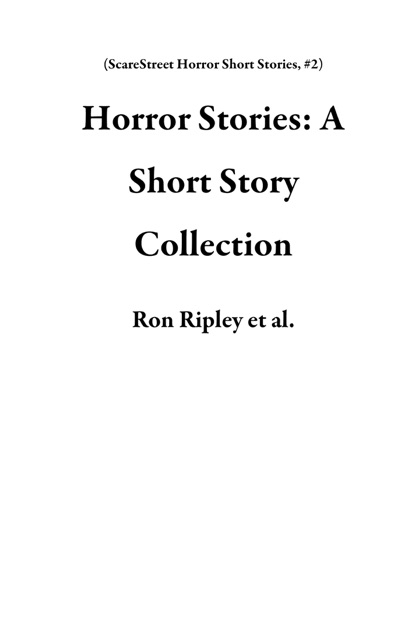 Horror Stories A Short Story Collection By Ron Ripley David