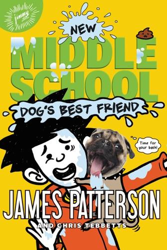 James Patterson, Chris Tebbetts & Jomike Tejido - Middle School: Dog's Best Friend