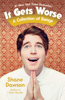 It Gets Worse - Shane Dawson