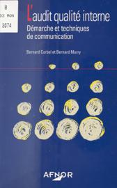 L'Audit qualité interne : Démarche et techniques de communication