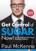 Get Control of Sugar Now! (Enhanced Edition)
