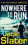 Nowhere To Run DS Peter Gayle Thriller Series Book 1