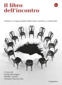 Il libro dell'incontro. Vittime e responsabili della lotta armata a confronto Book Cover