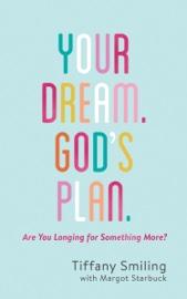 Your Dream. God's Plan. book summary