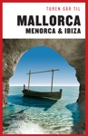Turen Gr Til Mallorca Menorca  Ibiza