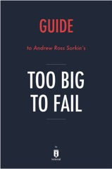 Guide to Ross Sorkin's Too Big to Fail by Instaread