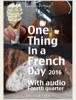 One Thing in a French Day - October, November, December 2016