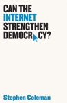 Can The Internet Strengthen Democracy