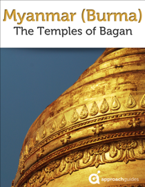 Myanmar (Burma): The Temples of Bagan (Travel Guide)