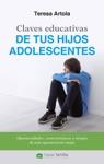 Claves Educativas De Tus Hijos Adolescentes